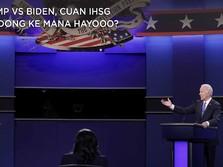 Trump vs Biden, Cuan IHSG Bakal Condong ke Mana Hayooo?