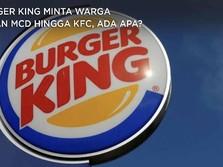 Burger King Minta Warga Pesan McD Hingga KFC, Ada Apa?