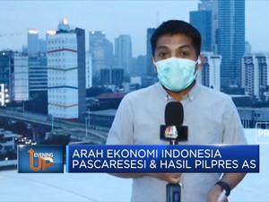 Arah Ekonomi Indonesia Pascaresesi & Hasil Pilpres AS