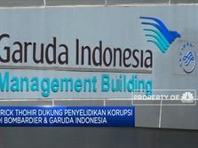 Erick Thohir Dukung Penyeledikian Korupsi Bombardier & GIAA