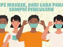 Ini Sederet Tips Masker, Dari Cara Pakai Sampai Pencucian