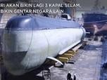 RI akan Bikin Lagi 3 Kapal Selam, Negara Lain Makin Gentar