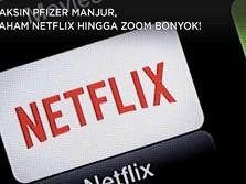 Vaksin Pfizer Manjur, Saham Netflix hingga Zoom Bonyok!