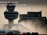 Beroperasi 60 Tahun, Bandara Ini Akhirnya Tutup