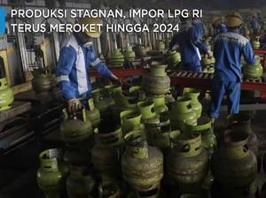 Produksi Stagnan, Impor LPG RI Terus Meroket Hingga 2024