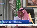 Raja Salman Kecam Program Nuklir Iran