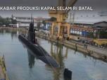 Ada Kabar Produksi Tahap II Kapal Selam RI-Korsel Batal