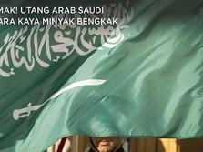 Alamak! Utang Arab Saudi Negara Kaya Minyak Bengkak