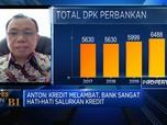 Ekonom: Demand Masih Lemah, Penyaluran Kredit Jadi Terbatas