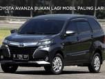 Toyota Avanza Bukan Lagi Mobil Paling Laris
