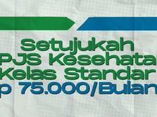 Setujukah Iuran BPJS Kesehatan Kelas Standar Rp 75.000/Bulan?
