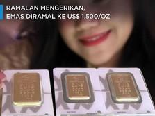 Ramalan Mengerikan, Emas Diramal ke US$ 1.500/Oz