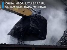 China Impor Batu Bara RI, Saham Batu Bara Meledak