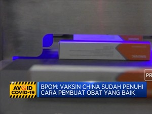 BPOM: Vaksin China Sudah Penuhi CPOB