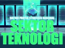 Ini Daftar Proyek Strategis Nasional Sektor Teknologi