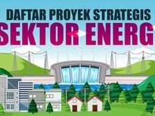 Terungkap, Ini Proyek Strategis Nasional Jokowi Sektor Energi