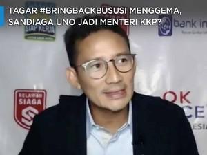 #BringBackBuSusi Menggema, Sandiaga Uno Jadi Menteri KKP?