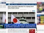 Luhut & Erick Blusukan ke Jepang Bahas SWF Indonesia