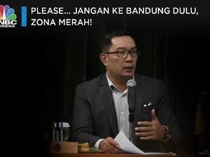 Please... Jangan ke Bandung Dulu, Zona Merah!