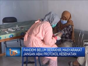 Pandemi Belum Berakhir, Jangan Abai Protokol Kesehatan