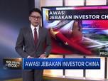 Awas! Jebakan Investor China