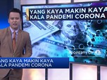 Yang Kaya Makin Kaya Kala Pandemi Corona