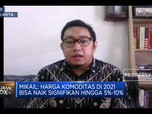Banjir Stimulus, Harga Komoditas 2021 Diproyeksi Naik 10%