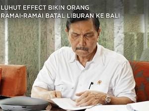 Luhut Effect Bikin Orang Ramai-Ramai Batal Liburan ke Bali