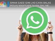 Simak Gaes! Gini Lho Cara Balas Pesan WhatsApp Tanpa Online