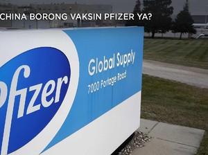 Kok Perusahaan China Borong Vaksin Pfizer Ya?