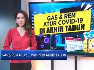 Gas & Rem Atur Covid-19 Di Akhir Tahun
