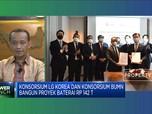 Konsorsium LG Korea & Konsorsium BUMN Bangun Proyek Baterai