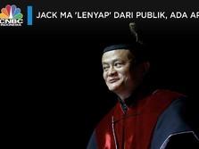 Jack Ma 'Lenyap' dari Publik, Ada Apa?