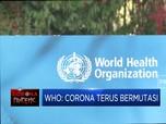 WHO: Ada 4 Varian Baru Virus Corona