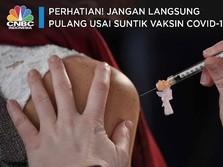 Perhatian! Jangan Langsung Pulang Usai Disuntik Vaksin Covid