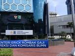Erick Thohir Rombak Gaji Direksi dan Komisaris BUMN
