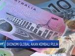 Kabar Baik! Ekonomi Global Akan Kembali Pulih