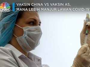 Vaksin China Vs Vaksin AS, Mana Lebih Manjur Lawan Covid-19?