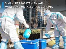 Simak! Peringatan Anyar WHO Soal Mutasi Virus Corona