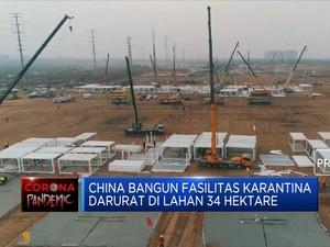 China Bangun Fasilitas Karantina Darurat Di Lahan 34 Hektare