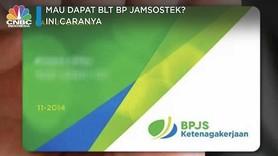 Mau Dapat BLT BP Jamsostek? Ini Caranya