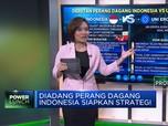 Diadang Perang Dagang, Indonesia Siapkan Strategi