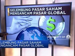 Gelembung Pasar Saham Mengancam Pasar Global