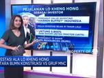 Investasi Lo Kheng Hong Antara BUMN Konstruksi Vs Grup MNC