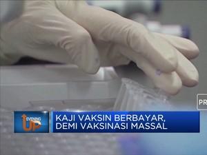 Kaji Vaksin Berbayar, Demi Vaksinasi Massal