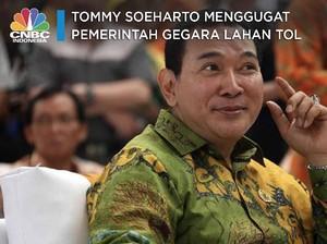 Tommy Soeharto Gugat Pemerintah Rp 56 M Gegara Digusur Tol