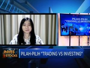 Pilih Trading Vs Investing, Mana Yang Lebih Tepat?