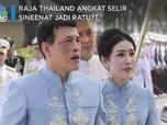 Raja Thailand Angkat Selir Sineenat Jadi Ratu?