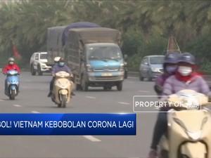 Jebol! Vietnam Kebobolan Corona Lagi