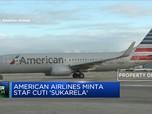 Berat di Gaji, American Airlines Minta Karyawan Cuti Sukarela